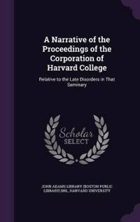 A Narrative of the Proceedings of the Corporation of Harvard College