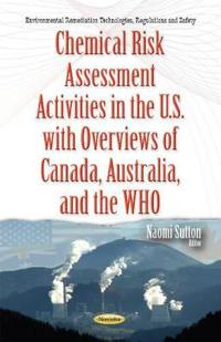 Chemical Risk Assessment Activities in the U.s.