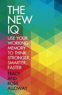 New iq - use your working memory to think stronger, smarter, faster
