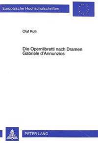 Die Opernlibretti Nach Dramen Gabriele D'Annunzios