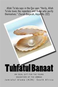 Tuhfatul Banaat: An Ideal Gift for the Young Daughters of the Ummah