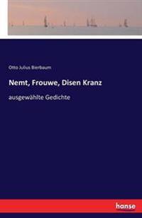 Nemt, Frouwe, Disen Kranz