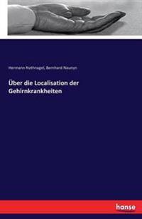 Uber Die Localisation Der Gehirnkrankheiten
