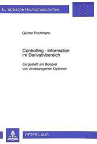 Controlling - Information Im Derivativbereich: Dargestellt Am Beispiel Von Zinsbezogenen Optionen