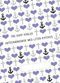 Tro hopp kärlek : anteckningsbok med liten katekes, 10-pack