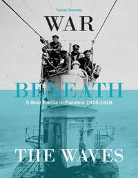 War Beneath the Waves: U-Boat Flotilla Flandern