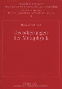 Decodierungen Der Metaphysik: Eine Religionsphilosophische Interpretation Von Ferdinand Ebners Denkweg Auf Der Grundlage Unveroeffentlichter Manuskr