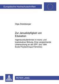 Zur Januskoepfigkeit Von Edukation: Ingenieurstudentinnen in Mono- Und Koedukativer Bildung. Eine Vergleichende Untersuchung an Der Epf. (Bis 1994 Eco
