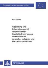 Gestaltung Und Informationsgehalt Veroeffentlichter Kapitalflurechnungen Boersennotierter Deutscher Industrie- Und Handelsunternehmen