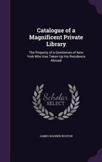 Catalogue of a Magnificent Private Library