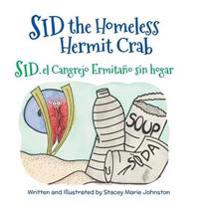 Sid the Homeless Hermit Crab / Sid, El Cangrejo Ermitano Sin Hogar