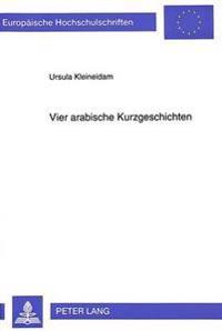 Vier Arabische Kurzgeschichten: Kritische Untersuchungen Zu Fruehen Werken Von Gada As-Samman