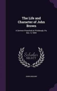 The Life and Character of John Brown