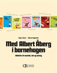 Med Albert Åberg i barnehagen; idéhefte til samtale, lek og læring