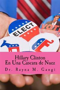 Hillary Clinton En Una Cascara de Nuez