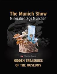 The Munich Show / Mineralientage Munchen: Theme Book: Hidden Treasures of the Museums English Edition