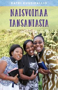Naisvoimaa Tansaniasta