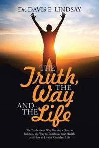 The Truth, the Way and the Life