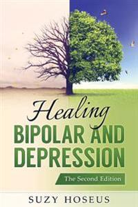 Healing Bipolar and Depression: The Second Edition
