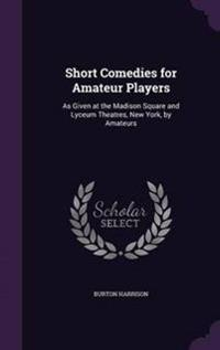 Short Comedies for Amateur Players