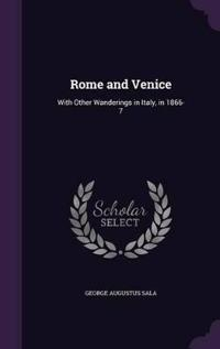 Rome and Venice, with Other Wanderings in Italy, in 1866-7