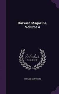 Harvard Magazine, Volume 4