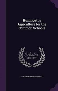 Hunnicutt's Agriculture for the Common Schools