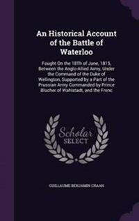 An Historical Account of the Battle of Waterloo