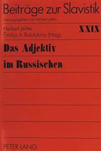Das Adjektiv Im Russischen: Geschichte, Strukturen, Funktionen
