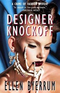 Designer Knockoff: A Crime of Fashion Mystery