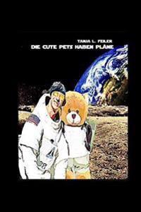 Die Cute Pets Haben Plaene: Wissenschaft Und Forschung for Kids