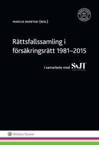 Rättsfallssamling i försäkringsrätt 1981-2015 : i samarbete med SvJT