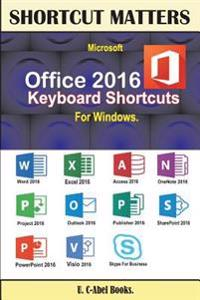 Microsoft Office 2016 Keyboard Shortcuts for Windows