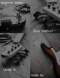 Beginner Series: Bass Method - Level VI