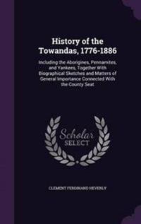 History of the Towandas, 1776-1886