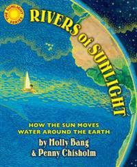 Rivers of Sunlight: How the Sun Moves Water Around the Earth