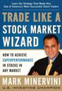 Trade like a stock market wizard: how to achieve super performance in stock