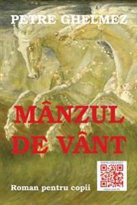 Manzul de Vant: Roman Pentru Copii