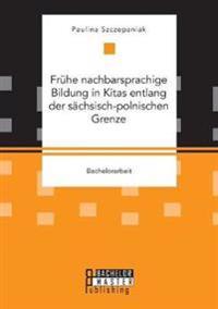 Fruhe Nachbarsprachige Bildung in Kitas Entlang Der Sachsisch-Polnischen Grenze
