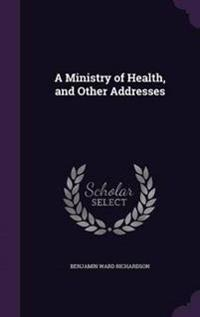 A Ministry of Health and Other Addresses