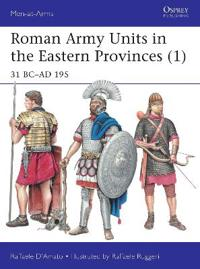 Roman Army Units in the Eastern Provinces (1)