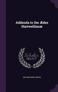 Addenda to the Aedes Hartwellianae