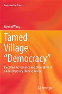 "Tamed Village ""Democracy"""