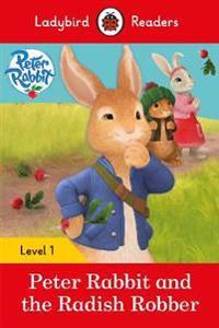 Peter Rabbit and the Radish Robber - Ladybird Readers Level 1