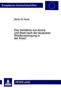 Das Verhaeltnis Von Kirche Und Staat Nach Der Deutschen Wiedervereinigung in Der Krise?: Der Staatskirchenrechtliche Grundlagenstreit Um Den Religions