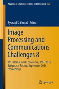 Image Processing and Communications Challenges 8