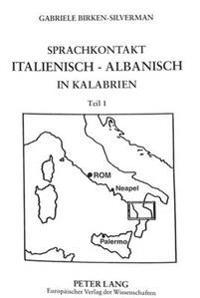 Sprachkontakt Italienisch - Albanisch in Kalabrien: Die Italienischen Lehnwoerter in Den Kalabroalbanischen Mundarten Des Cratitals: Handwerks-, Land-