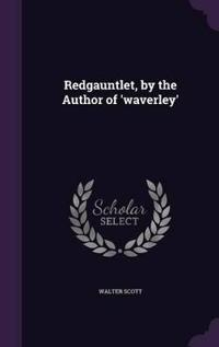 Redgauntlet, by the Author of 'Waverley'