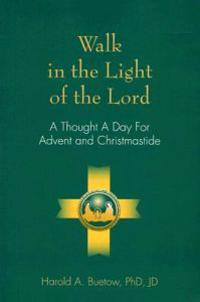 Walk in the Light of the Lord: A Thought a Day for Advent and Christmastide