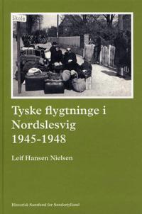 Tyske flygtninge i Nordslesvig 1945-1948
